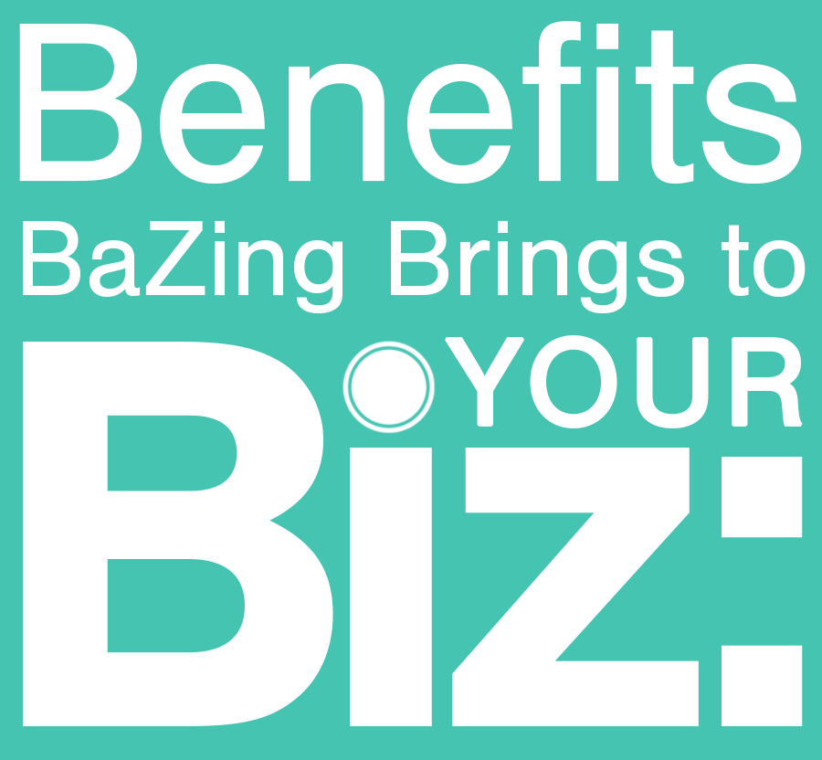 BaZing for Business Benefits